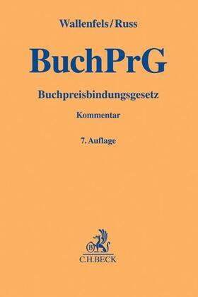 Franzen / Wallenfels / Russ | Buchpreisbindungsgesetz (BuchPrG), Kommentar | Buch | sack.de