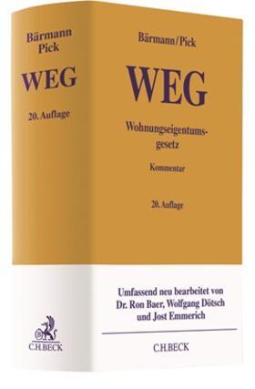 Bärmann / Pick | Wohnungseigentumsgesetz: WEG  | Buch | sack.de