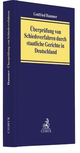 Hammer | Überprüfung von Schiedsverfahren durch staatliche Gerichte in Deutschland | Buch | Sack Fachmedien