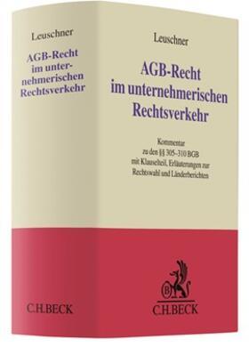 Leuschner | AGB-Recht im unternehmerischen Rechtsverkehr | Buch | Sack Fachmedien