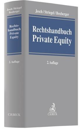 Jesch / Striegel / Boxberger | Rechtshandbuch Private Equity | Buch | sack.de