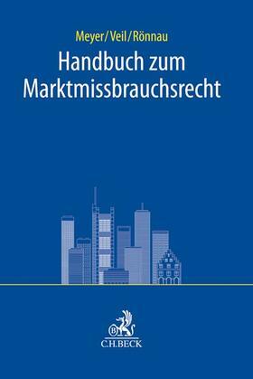 Meyer / Veil / Rönnau   Handbuch zum Marktmissbrauchsrecht   Buch   sack.de