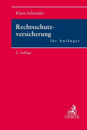 Schneider | Rechtsschutzversicherung für Anfänger | Buch | sack.de