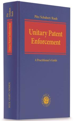 Pitz / Schubert / Rauh | Unitary Patent Enforcement | Buch | Sack Fachmedien