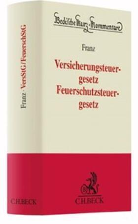 Franz | Versicherungsteuergesetz - Feuerschutzsteuergesetz | Buch | Sack Fachmedien