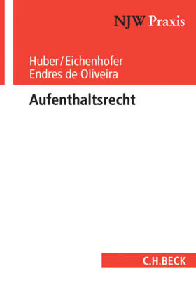 Huber / Eichenhofer / Endres de Oliveira | Aufenthaltsrecht | Buch | sack.de