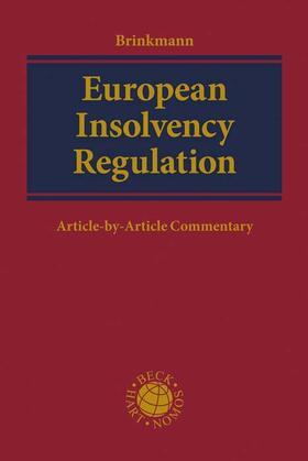 Brinkmann | European Insolvency Regulation, Commentary | Buch | Sack Fachmedien