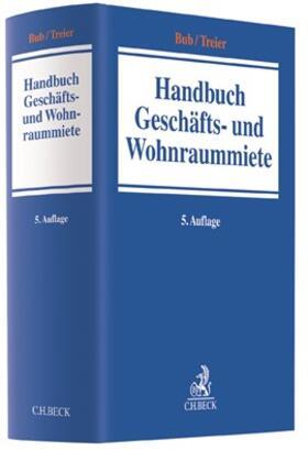 Bub / Treier | Handbuch Geschäfts- und Wohnraummiete | Buch