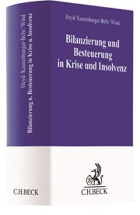 Heyd / Kautenburger-Behr / Wind | Bilanzierung und Besteuerung in Krise und Insolvenz | Buch | sack.de