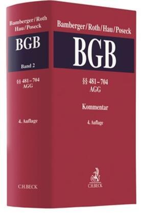 Bamberger / Roth / Hau | Bürgerliches Gesetzbuch: BGB  Band 2: §§ 481 - 704, AGG | Buch
