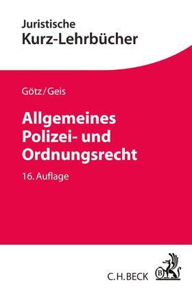 Götz / Geis | Allgemeines Polizei- und Ordnungsrecht | Buch | sack.de