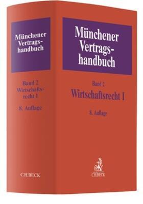 Rieder / Schütze / Weipert | Münchener Vertragshandbuch, Band 2: Wirtschaftsrecht I  | Buch | sack.de