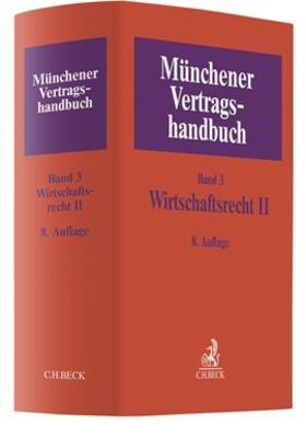 Rieder / Schütze / Weipert | Münchener Vertragshandbuch, Band 3: Wirtschaftsrecht II  | Buch | sack.de