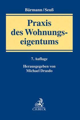 Drasdo / Bärmann / Seuß | Praxis des Wohnungseigentums | Buch | Sack Fachmedien
