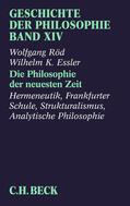 Röd / Essler |  Geschichte der Philosophie Bd. 14: Die Philosophie der neuesten Zeit: Hermeneutik, Frankfurter Schule, Strukturalismus, Analytische Philosophie | eBook | Sack Fachmedien