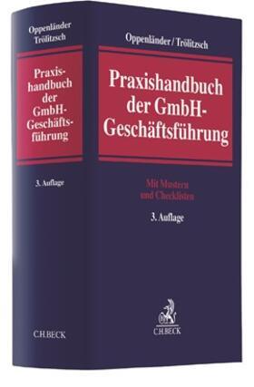 Oppenländer / Trölitzsch | Praxishandbuch der GmbH-Geschäftsführung | Buch | sack.de