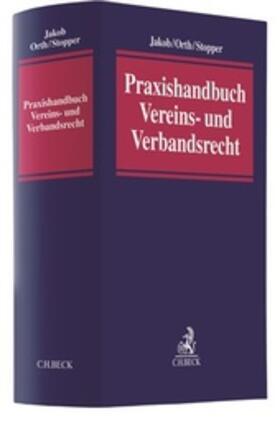 Jakob / Orth / Stopper | Praxishandbuch Vereins- und Verbandsrecht | Buch | Sack Fachmedien