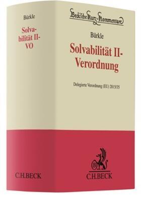 Bürkle   Solvabilität II-Verordnung, Kommentar   Buch   Sack Fachmedien