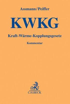 Assmann / Peiffer | Kraft-Wärme-Kopplungsgesetz (KWKG), Kommentar | Buch | sack.de