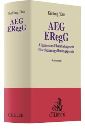 Kühling / Otte | AEG - ERegG: Allgemeines Eisenbahngesetz - Eisenbahnregulierungsgesetz  | Buch | sack.de
