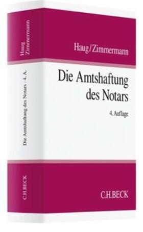 Haug / Zimmermann / Zimmermann | Die Amtshaftung des Notars | Buch | Sack Fachmedien