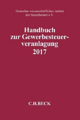 Deutsches wissenschaftliches Institut der Steuerberater e.V. | Handbuch zur Gewerbesteuerveranlagung 2017 | Buch | Sack Fachmedien