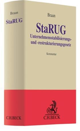 Braun | Unternehmensstabilisierungs- und -restrukturierungsgesetz: StaRUG  | Buch | sack.de
