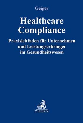 Geiger | Healthcare-Compliance | Buch | sack.de