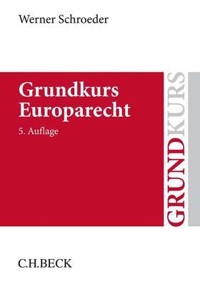 Schroeder | Grundkurs Europarecht | Buch | Sack Fachmedien