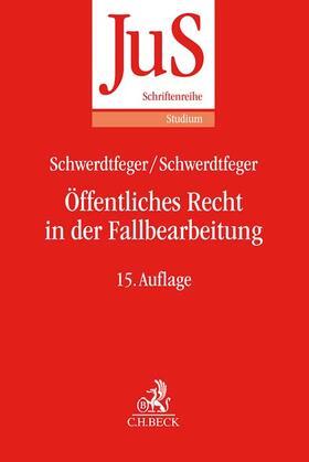 Schwerdtfeger / Schwerdtfeger | Öffentliches Recht in der Fallbearbeitung | Buch | sack.de