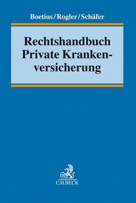Boetius / Rogler / Schäfer   Rechtshandbuch Private Krankenversicherung   Buch   Sack Fachmedien