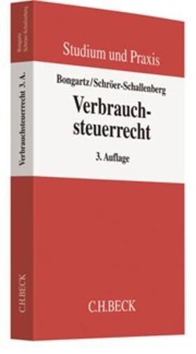 Bongartz / Schröer-Schallenberg | Verbrauchsteuerrecht | Buch | sack.de