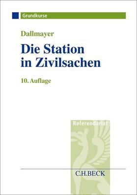 Dallmayer | Die Station in Zivilsachen | Buch | Sack Fachmedien
