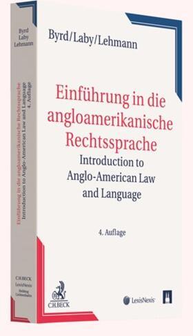 Byrd / Lehmann / Laby | Einführung in die angloamerikanische Rechtssprache = Introduction to Anglo-American Law & Language  | Buch | sack.de