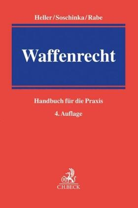 Heller / Soschinka / Rabe | Waffenrecht | Buch | sack.de