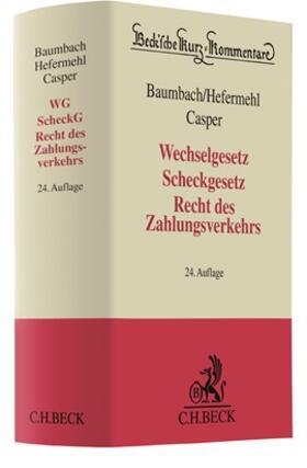 Baumbach / Hefermehl / Casper | Wechselgesetz, Scheckgesetz, Recht des Zahlungsverkehrs: WG, ScheckG | Buch | sack.de