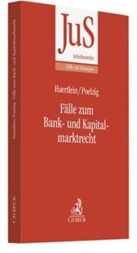 Haertlein / Poelzig | Fälle zum Bank- und Kapitalmarktrecht | Buch | sack.de