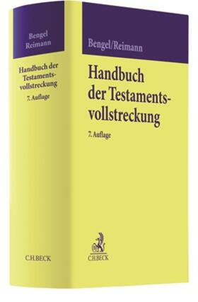 Bengel / Reimann | Handbuch der Testamentsvollstreckung | Buch | sack.de