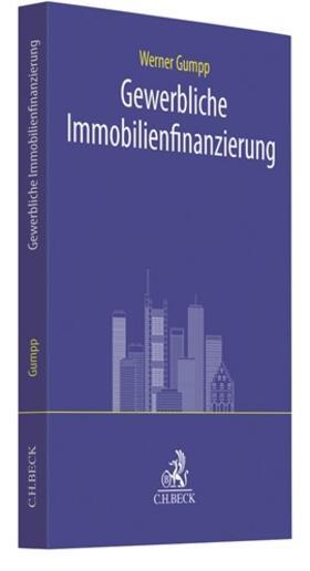 Gumpp | Gewerbliche Immobilienfinanzierung | Buch | sack.de