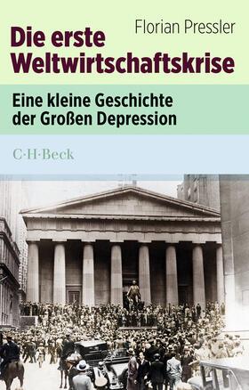 Pressler | Die erste Weltwirtschaftskrise | Buch | sack.de