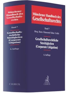 Born / Ghassemi-Tabar / Gehle   Münchener Handbuch des Gesellschaftsrechts  Bd 7: Gesellschaftsrechtliche Streitigkeiten (Corporate Litigation)   Buch   sack.de