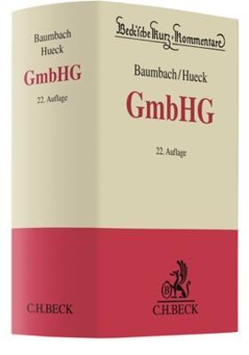 Baumbach / Hueck | Gesetz betreffend die Gesellschaften mit beschränkter Haftung: GmbHG  | Buch | sack.de