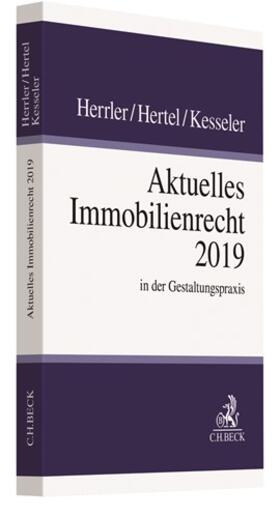 Herrler / Hertel / Kesseler | Aktuelles Immobilienrecht 2019 | Buch | sack.de