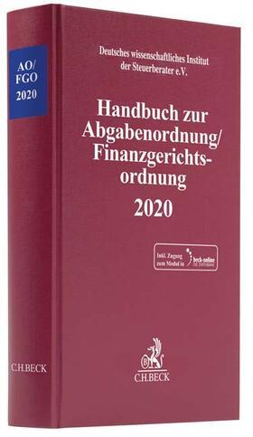 Deutsches wissenschaftliches Institut der Steuerberater e.V. | Handbuch zur Abgabenordnung / Finanzgerichtsordnung 2020: AO / FGO 2020 | Buch | sack.de