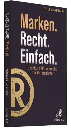 Claessen | Marken.Recht.Einfach. | Buch | sack.de