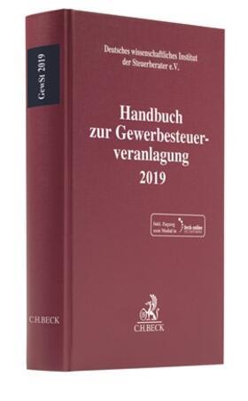 Deutsches wissenschaftliches Institut der Steuerberater e.V. | Handbuch zur Gewerbesteuerveranlagung 2019: GewSt 2019 | Buch | sack.de