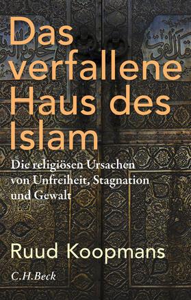 Koopmans   Das verfallene Haus des Islam   Buch   sack.de