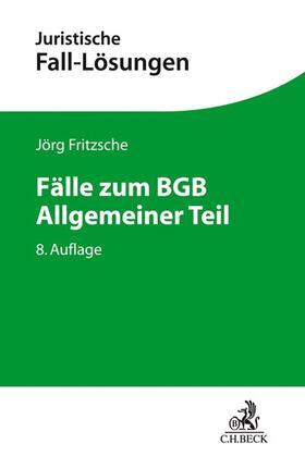 Fritzsche   Fälle zum BGB Allgemeiner Teil   Buch   sack.de