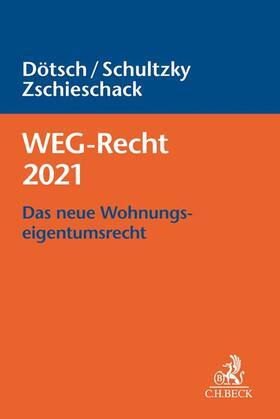 Dötsch / Schultzky / Zschieschack | WEG-Recht 2021 | Buch | sack.de