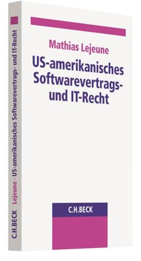 Lejeune | US-amerikanisches Softwarevertrags- und IT-Recht | Buch | sack.de